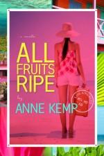 Kemp_Anne-AllFruitsRipe